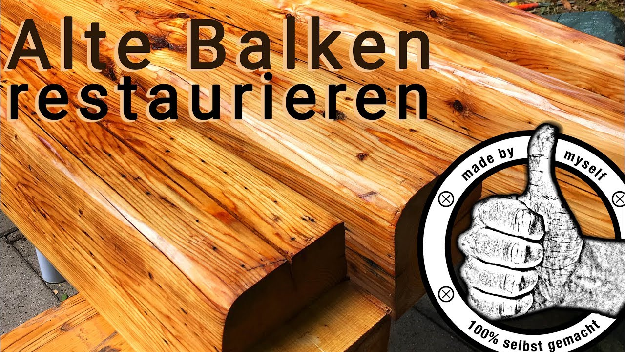 Alte Holz Balken Restaurieren Aufbereiten Hobeln