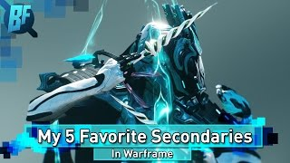 Warframe: My Top 5 Secondary Weapons!