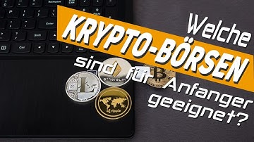 Welche Krypto-Börsen sind für Anfänger geeignet? (Euro - Bitcoin)
