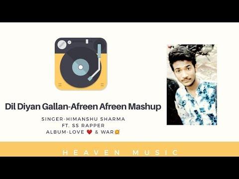Himanshu Sharma•Dil Diya Galla•Afreen Afreen(mashup)•new Song2019