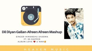 Gambar cover Himanshu Sharma•Dil diya galla•Afreen Afreen(mashup)•new song2019