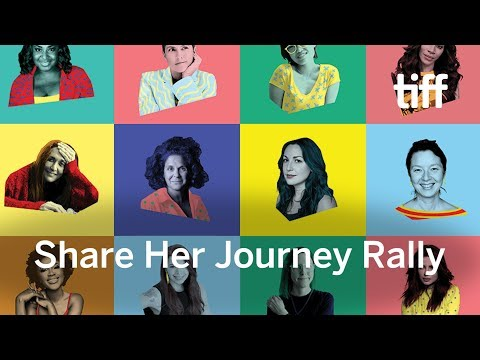 Share Her Journey Rally | TIFF 2018