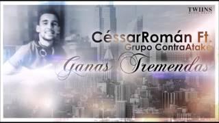 Ganas Tremendas-Cessar Roman FT. Grupo ContraAtake - (En Vivo 2016)