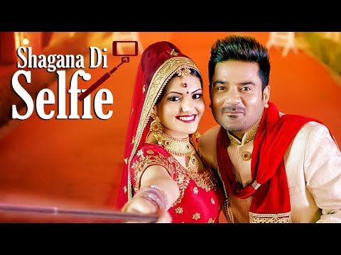 """Shagana Di Selfie"": Ladi Singh (Full Song) 