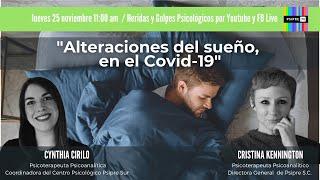 """""""Alteraciones del sueño en el Covid-19"""" con Cynthia Cirilo y Cristina Kennington"""
