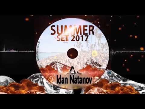 סט רמיקסים מזרחית - קיץ 2017   עידן נתנוב - Idan Natanov