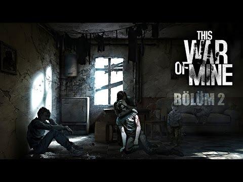 YARALAR ALSAK DA HAYATTAYIZ! This War Of Mine #2