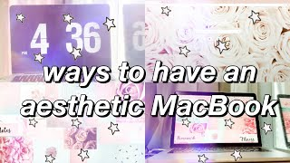AESTHETIC + easy ways to customize your mac! | MACBOOK customization tips&tricks *MUST DO*