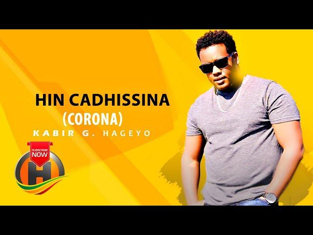Kabir G. Hageyo - Hin Cadhisina (Corona) - New Ethiopian Music 2020 (Official Video)