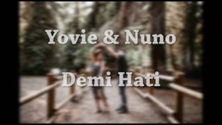 Yovie and Nuno - Demi Hati lirik terbaru 2019