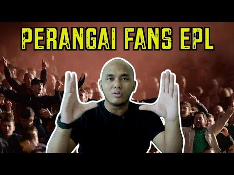 Perangai Fans EPL