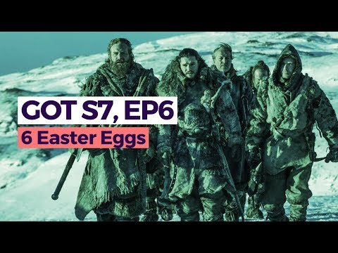 Game of Thrones Season 7 Episode 6 - All The Easter Eggs We Could Find