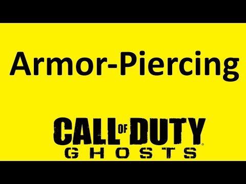 Discussion On Armor-Piercing In Call Of Duty: Ghosts