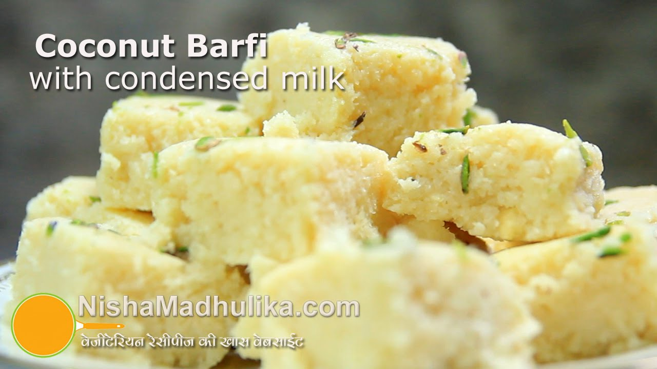 Coconut Barfi With Condensed Milk Quick Nariyal Burfi Nishamadhulika Com