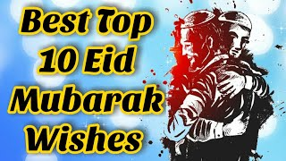 Best Top 10 Eid Mubarak Wishes, Quotes & Messages. DOO / Eid Mubarak / Eid Mubarak Wishes .