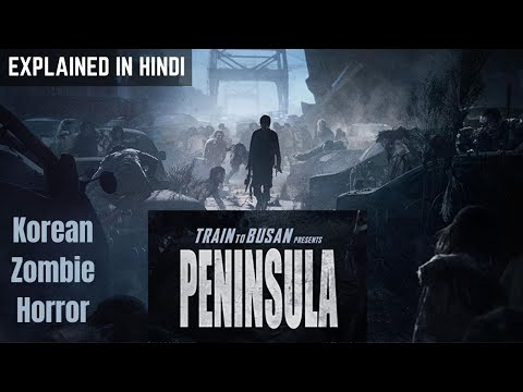 Peninsula Train To Busan 2 (2020) Zombie Horror Movie Explained in Hindi