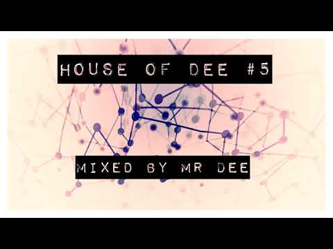 House of Dee #5 - A soulful groovy mix of house music