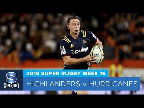 HIGHLIGHTS: 2018 Super Rugby Week 16: Highlanders v Hurricanes