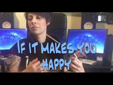 If it makes you happy - Versione con l'ukulele