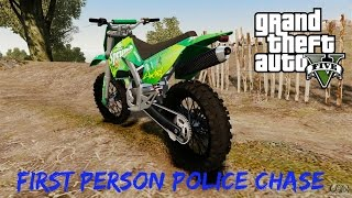 GTA V - First Person Police Chase (Dirt bike)