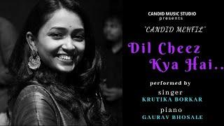 Dil Cheez Kya Hai   Krutika Borkar Live At Candid Music Studio   Piano ft. Gaurav Bhosale