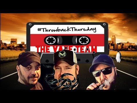 The vApe Team Episode 118-Thursday Night Throwback