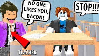 ROBLOX BACON GETS BULLIED BY TEACHER! (You Might Cry) Roblox High School | Roblox Funny Moments