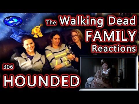 The Walking Dead | FAMILY Reactions | HOUNDED | 306