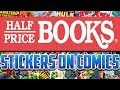 THE CAUSE OF MOST STICKERS ON COMICS - Let's Chat Half Price Books