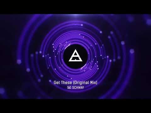 So Schway - Get These (Original Mix)