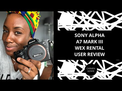 SONY ALPHA - A7 MARK III - A WEX PHOTO RENTAL - USER REVIEW With 📸