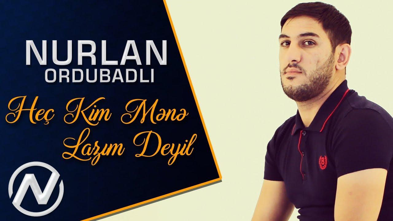 Nurlan Ordubadli - Hec Kim Mene Lazim Deyil 2019 / Audio