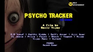 PSYCHO TRACKER | TAMIL SHORT FILM | SMILY ENTERTAINMENT