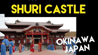 Shuri Castle 600 Year Old Castle Naha Okinawa, Japan UNESCO Heritage Site Our Memory