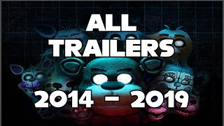 All FNaF Trailers 2019 - FNaF 1 to FNaF VR