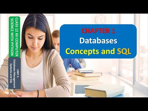 CLASS 12 XII COMPUTER SCIENCE UNIT 3 CHAPTER 1 Database Concepts & SQL