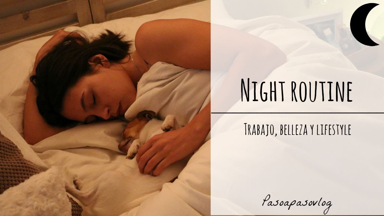 NIGHT ROUTINE | PASO A PASO - YouTube