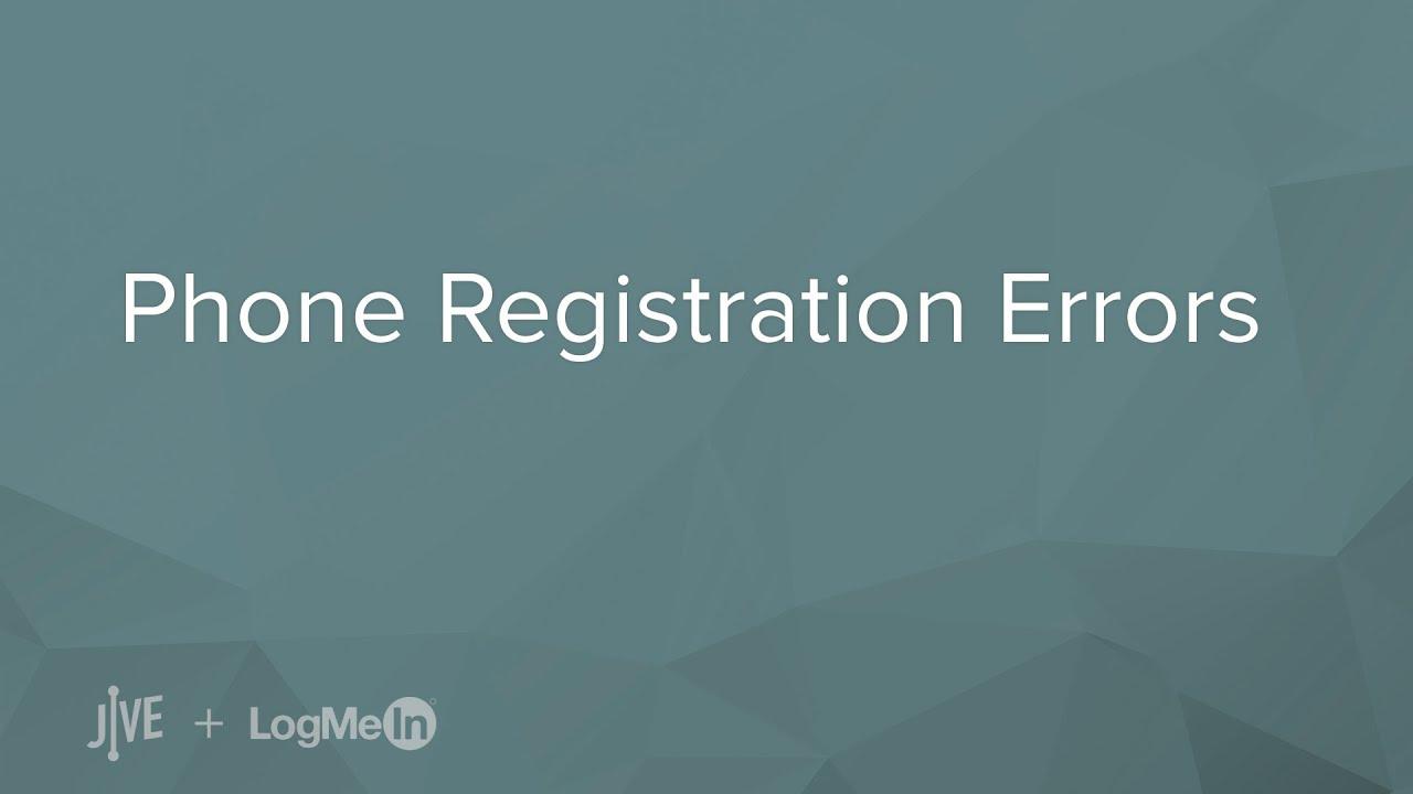 Phone Registration Errors
