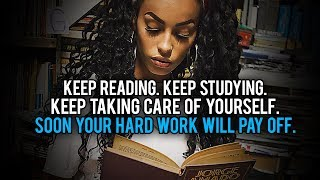 Don't Give Up: All Your Hard Work Will Pay Off Soon - Study Motivation