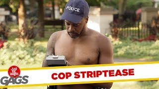 Police Strips Down to Give Ticket - Just For Laughs Gags