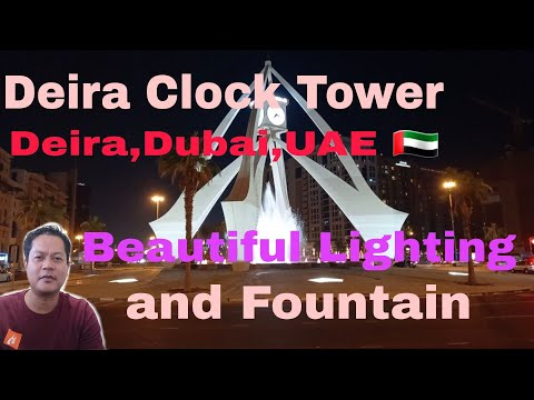 DEIRA CLOCK TOWER, DEIRA, DUBAI, UAE 🇦🇪  Beautiful Lighting and Fountain #91