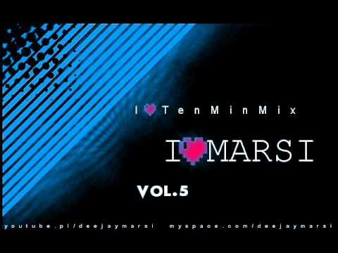 I Love TenMinMix Vol.5 By DJ Marsi - DIRTY DUTCH MIX 2010