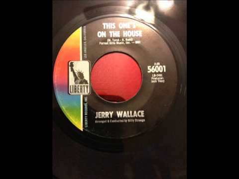 Jerry Wallace This Ones On The House