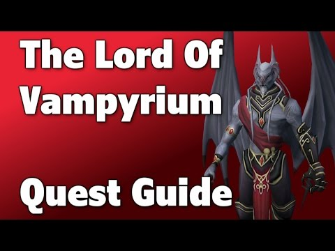 RSQuest: The Lord Of Vampyrium Quest Guide [Runescape | RS3 | NXT]