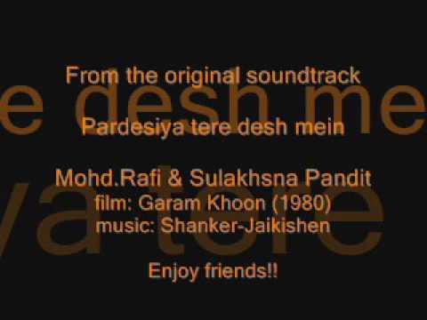 GARAM KHOON (1980)  Pardesiya tere desh   Mohd.Rafi & Sulakshna