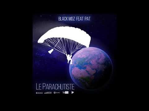 Black Moz feat PAT - LE PARACHUTISTE