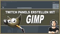 Mit Gimp Twitch Panels einfach und kostenlos erstellen.
