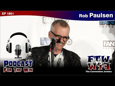 Rob Paulsen Interview - Podcast For The Win (EP1801) - Vancouver Fan Expo