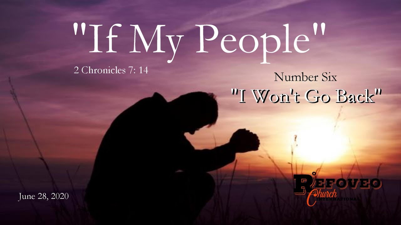 If My People (Part 6- I Won't Go Back) | Refoveo Church International | June 28, 2020