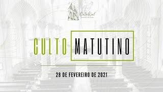 Culto Matutino   Igreja Presbiteriana do Rio   28.02.2021
